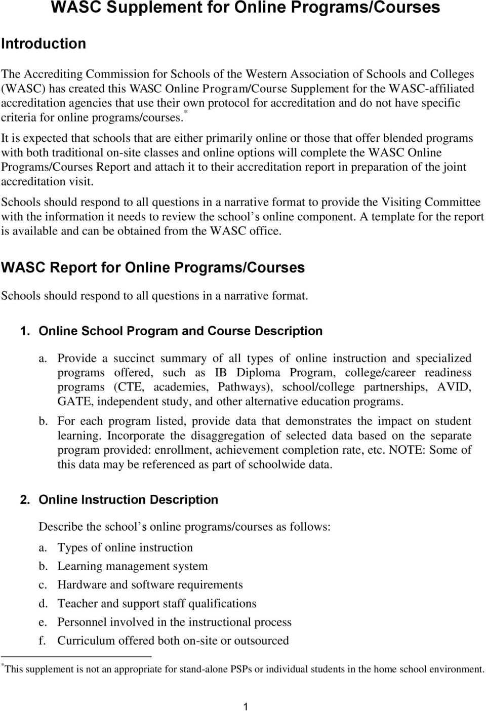 * It is expected that schools that are either primarily online or those that offer blended programs with both traditional on-site classes and online options will complete the WASC Online