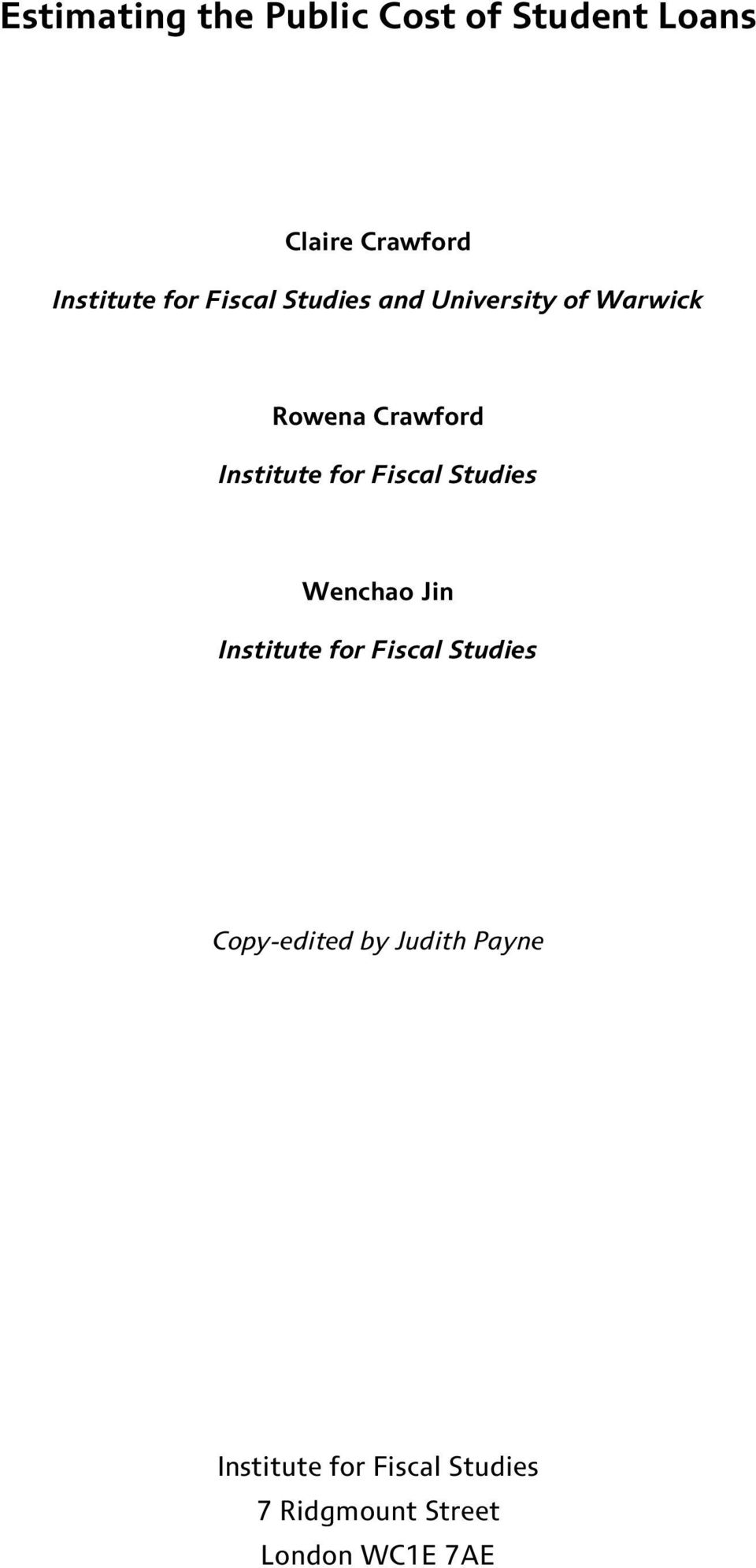 for Fiscal Studies Wenchao Jin Institute for Fiscal Studies Copy-edited
