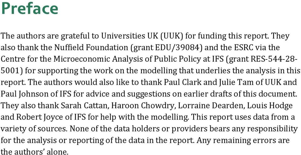 modelling that underlies the analysis in this report.