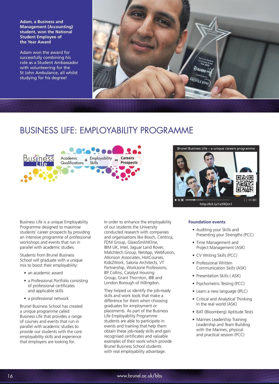 BUSINESS LIFE: EMPLOYABILITY PROGRAMME Academic Qualifications + = Employability Skills Careers Prospects Brunel Business Life a unique careers programme http://bit.