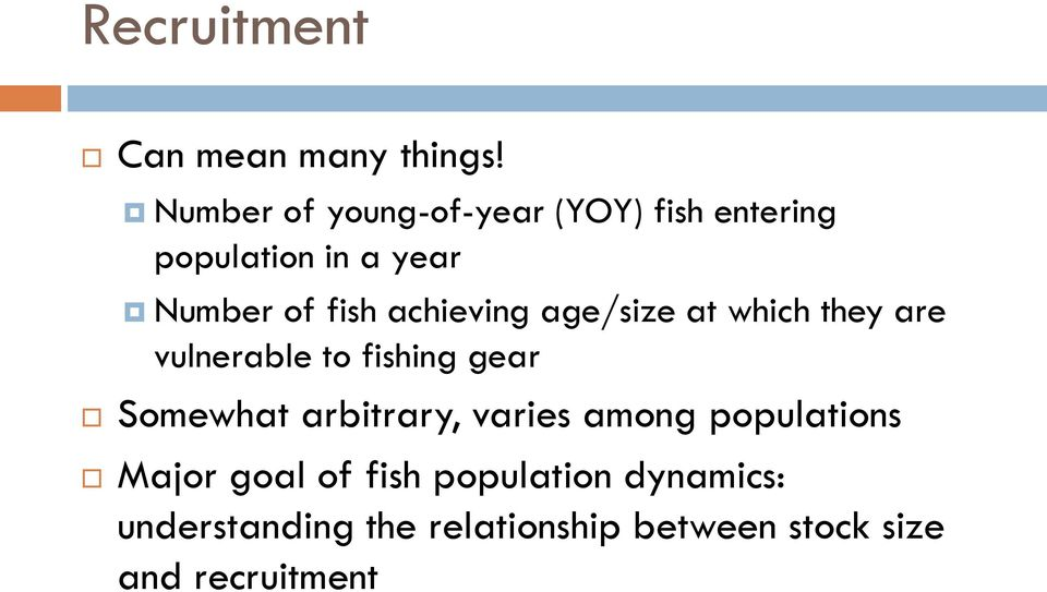 achieving age/size at which they are vulnerable to fishing gear Somewhat