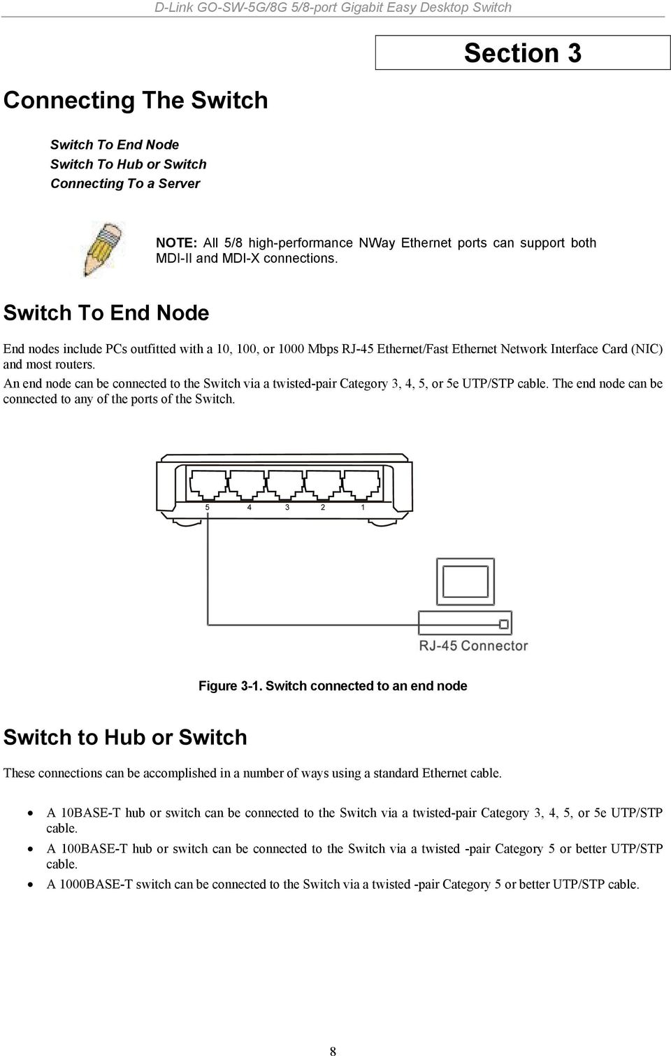 Switch To End Node End nodes include PCs outfitted with a 10, 100, or 1000 Mbps RJ-45 Ethernet/Fast Ethernet Network Interface Card (NIC) and most routers.