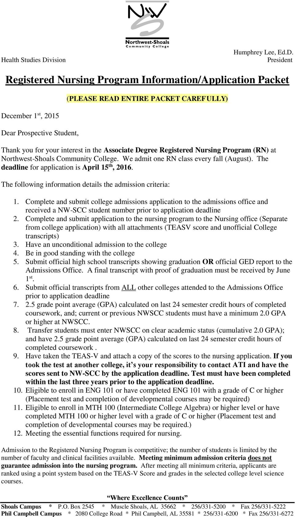 President Registered Nursing Program Information/Application Packet December 1 st, 2015 Dear Prospective Student, (PLEASE READ ENTIRE PACKET CAREFULLY) Thank you for your interest in the Associate