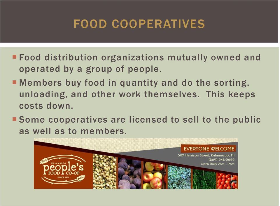 Members buy food in quantity and do the sorting, unloading, and other