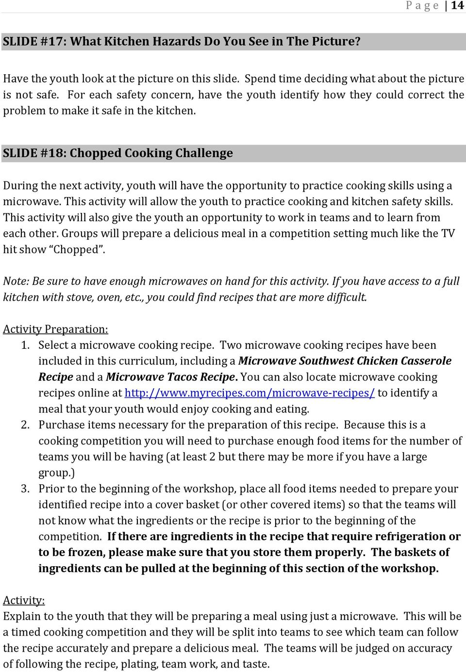 SLIDE #18: Chopped Cooking Challenge During the next activity, youth will have the opportunity to practice cooking skills using a microwave.
