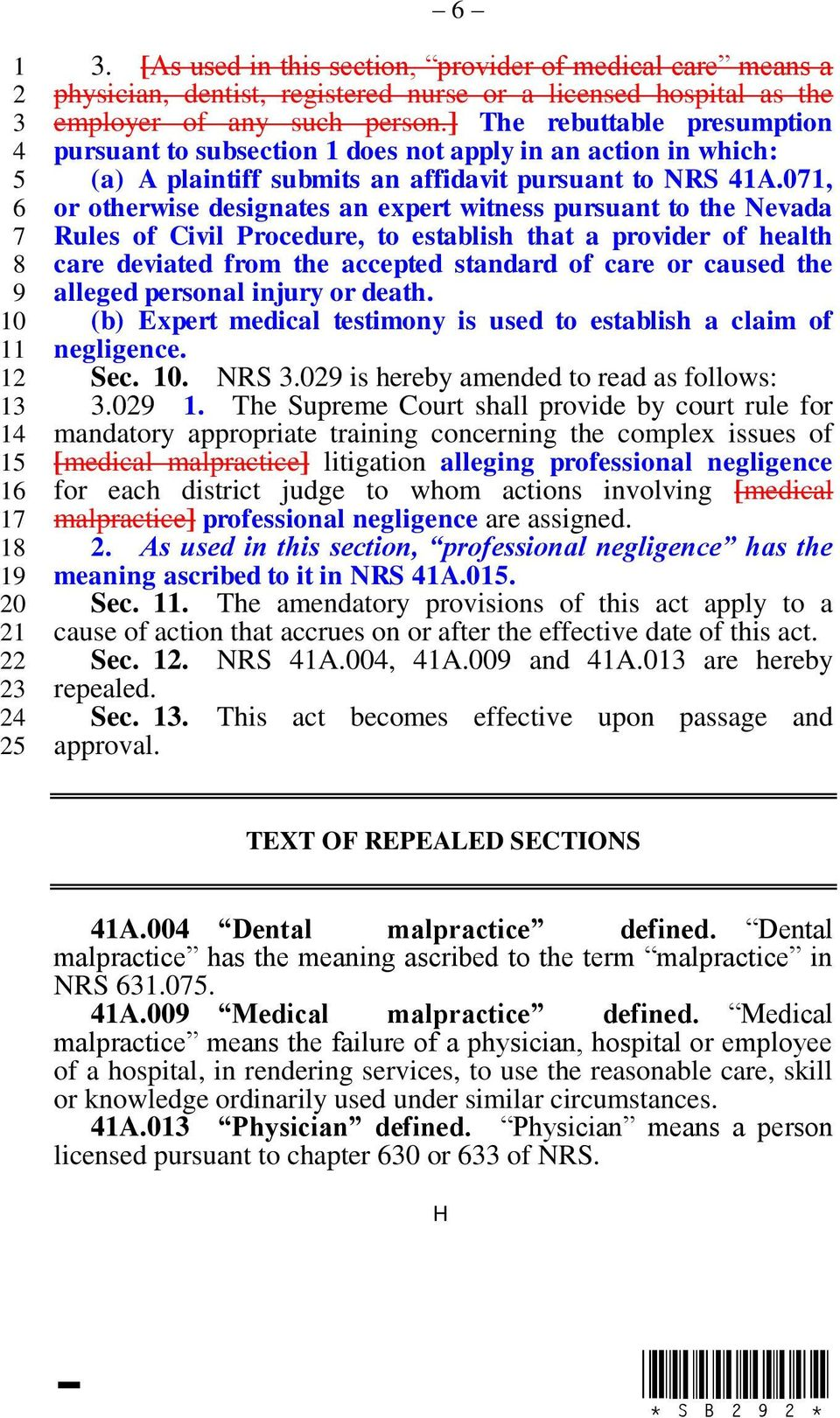 0, or otherwise designates an expert witness pursuant to the Nevada Rules of Civil Procedure, to establish that a provider of health care deviated from the accepted standard of care or caused the