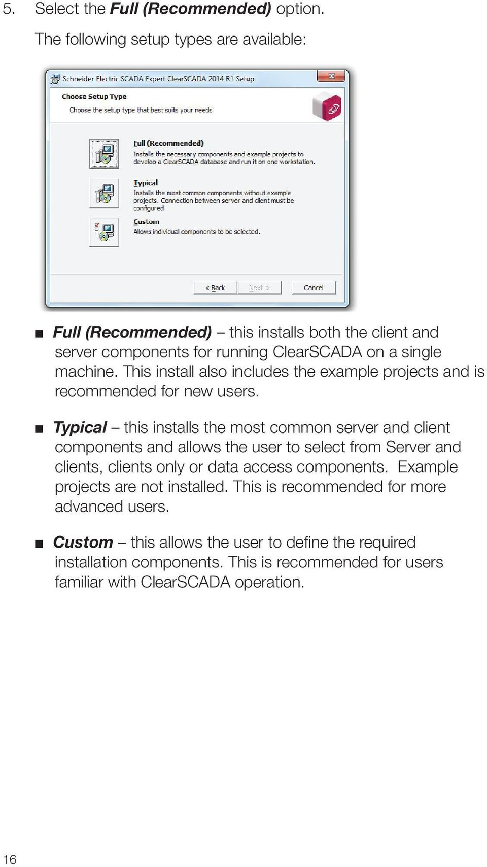 This install also includes the example projects and is recommended for new users.