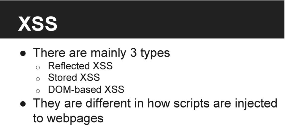DOM-based XSS They are different