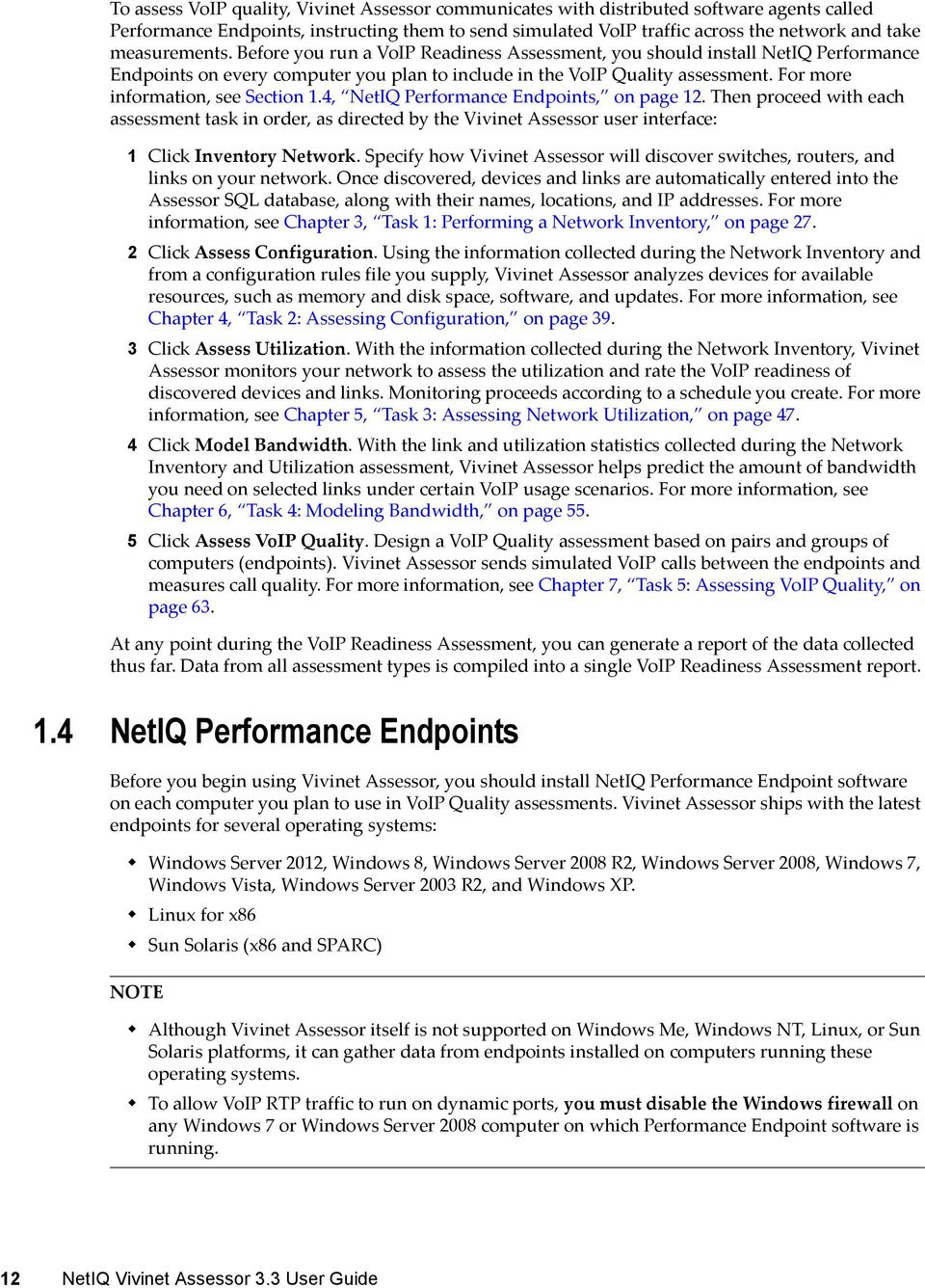 For more information, see Section 1.4, NetIQ Performance Endpoints, on page  12.