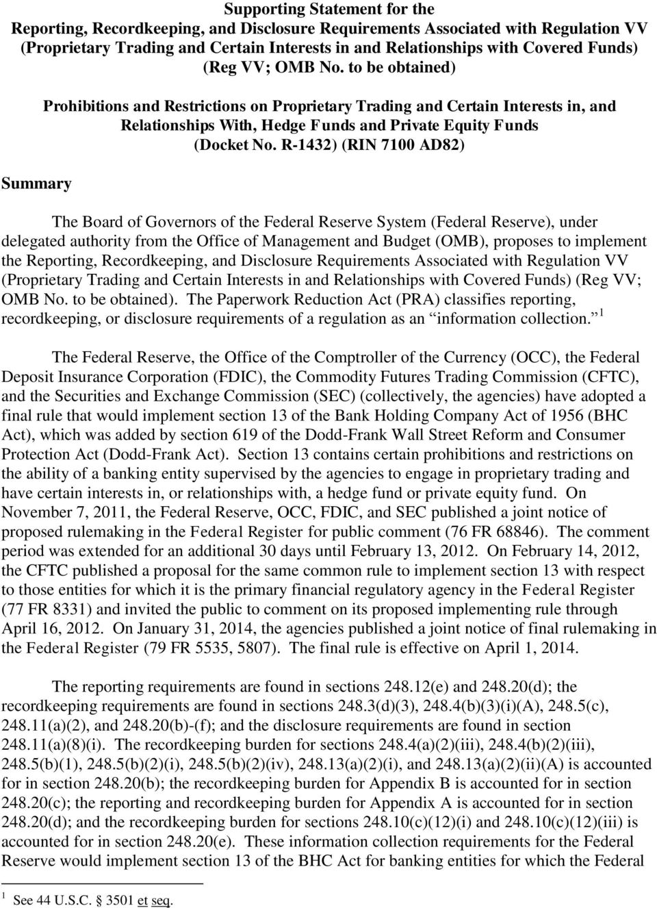R-1432) (RIN 7100 AD82) The Board of Governors of the Federal Reserve System (Federal Reserve), under delegated authority from the Office of Management and Budget (OMB), proposes to implement the