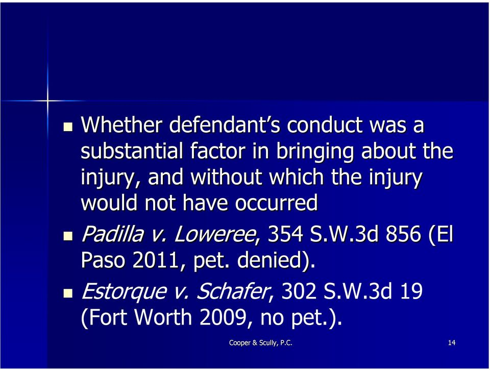 v. Loweree,, 354 S.W.3d 856 (El Paso 2011, pet. denied). Estorque v.