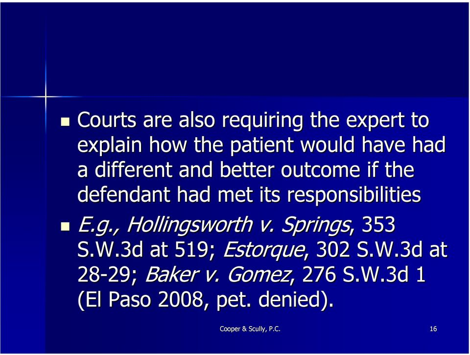 , Hollingsworth v. Springs,, 353 S.W.3d at 519; Estorque,, 302 S.W.3d at 28-29; 29; Baker v.