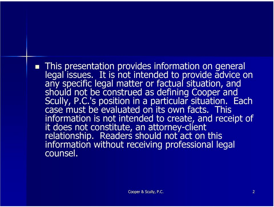 Cooper and Scully, P.C.'s position in a particular situation. Each case must be evaluated on its own facts.