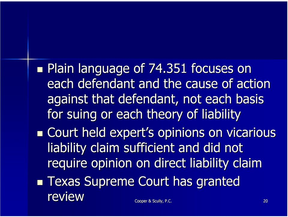 each basis for suing or each theory of liability Court held expert s s opinions on