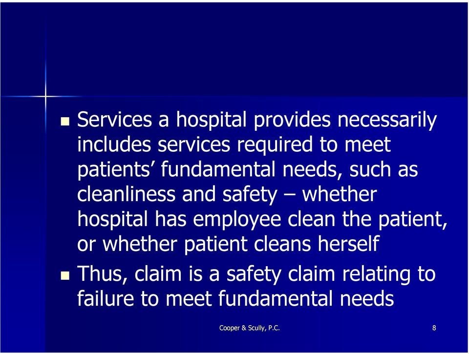 employee clean the patient, or whether patient cleans herself Thus, claim is a