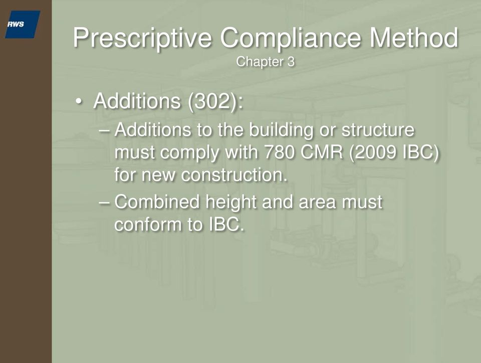 structure must comply with 780 CMR (2009 IBC) for