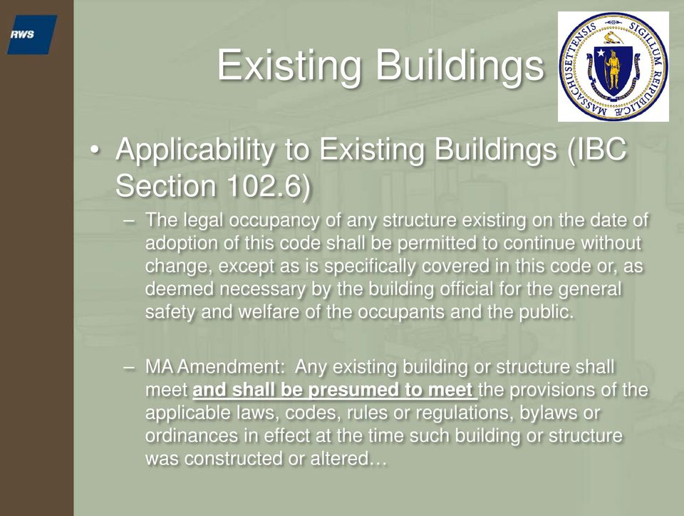 specifically covered in this code or, as deemed necessary by the building official for the general safety and welfare of the occupants and the public.