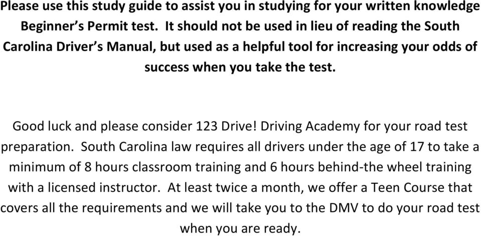 Good luck and please consider 123 Drive! Driving Academy for your road test preparation.