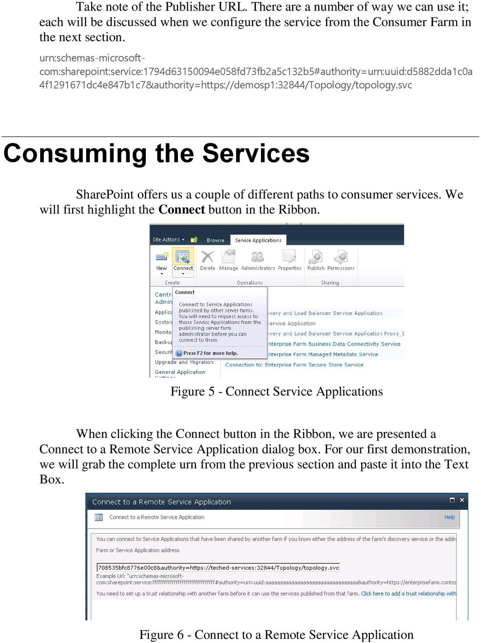 svc Consuming the Services SharePoint offers us a couple of different paths to consumer services. We will first highlight the Connect button in the Ribbon.