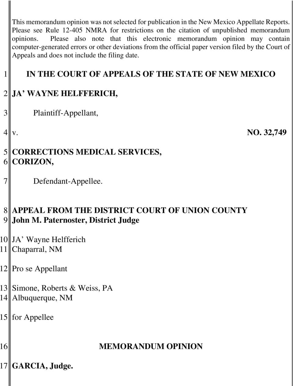 the filing date. 1 IN THE COURT OF APPEALS OF THE STATE OF NEW MEXICO JA WAYNE HELFFERICH, Plaintiff-Appellant, v. NO., CORRECTIONS MEDICAL SERVICES, CORIZON, Defendant-Appellee.