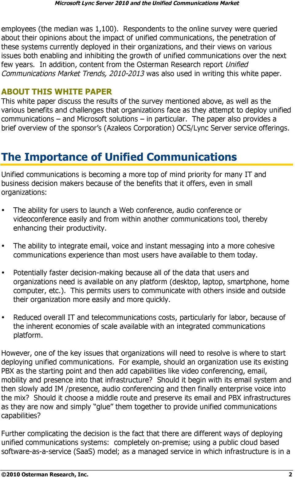 views on various issues both enabling and inhibiting the growth of unified communications over the next few years.