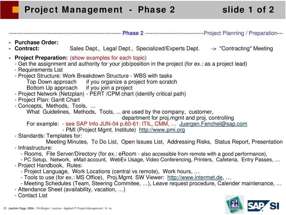 "-> ""Contracting"" Meeting - Project Preparation: (show examples for each topic) - Get the assignment and authority for your job/position in the project (for ex."