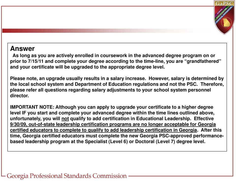 However, salary is determined by the local school system and Department of Education regulations and not the PSC.