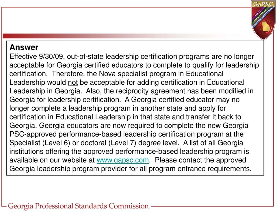 Also, the reciprocity agreement has been modified in Georgia for leadership certification.