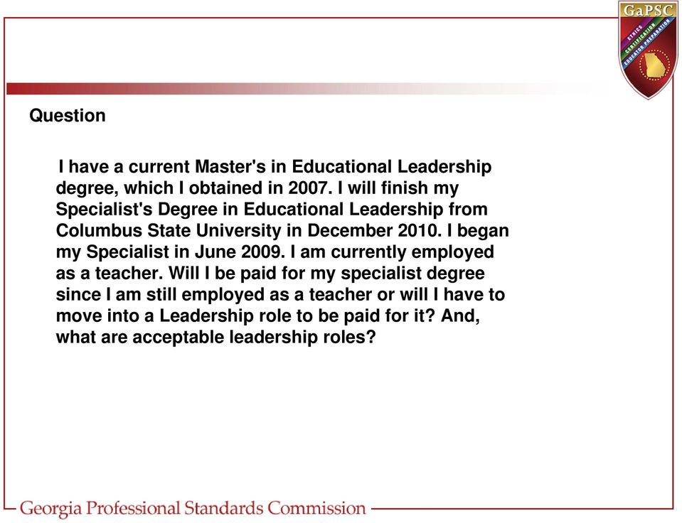 I began my Specialist in June 2009. I am currently employed as a teacher.