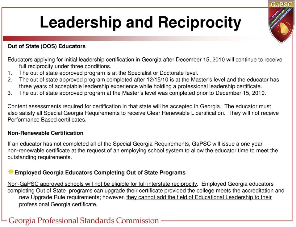 The out of state approved program completed after 12/15/10 is at the Master s level and the educator has three years of acceptable leadership experience while holding a professional leadership