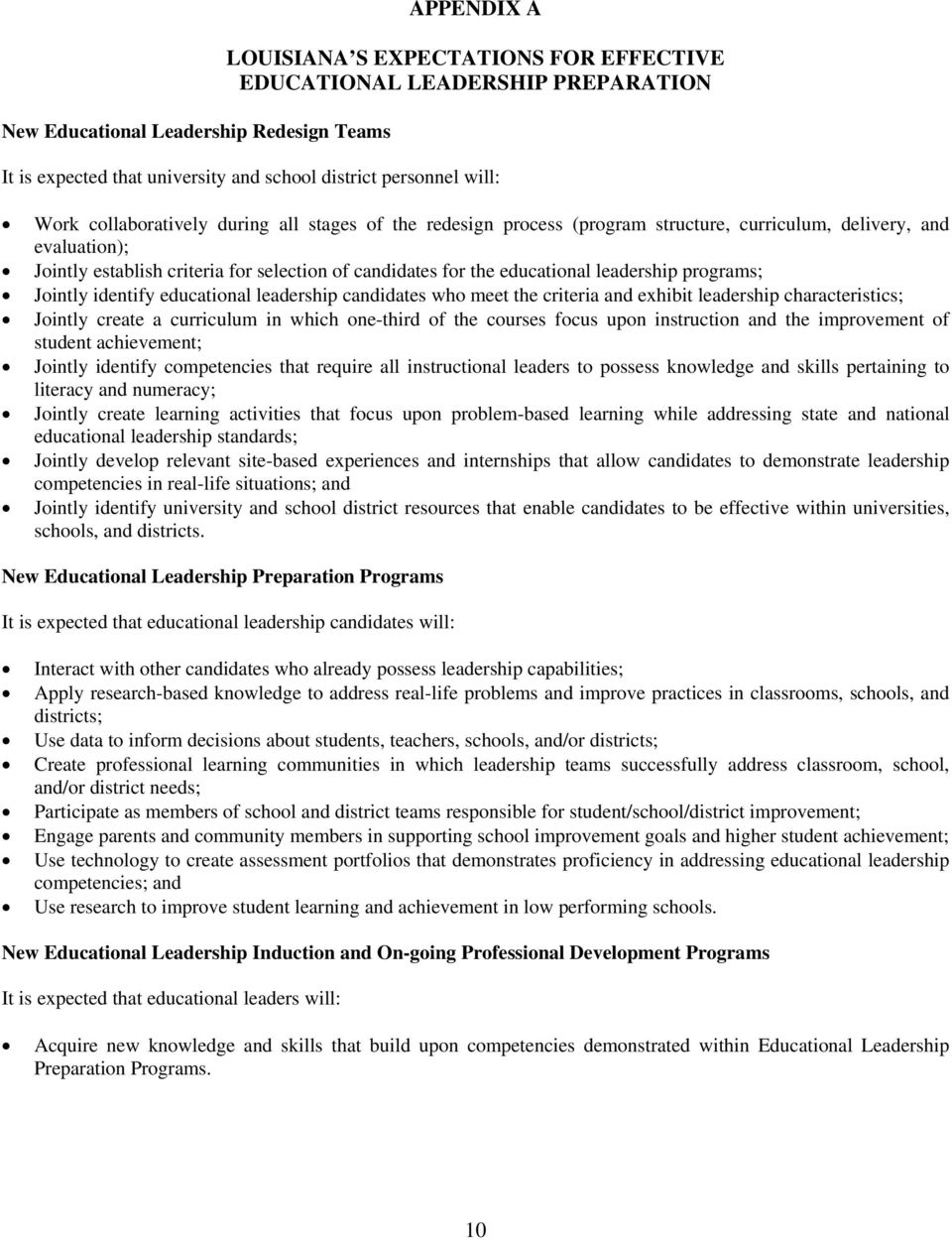 leadership programs; Jointly identify educational leadership candidates who meet the criteria and exhibit leadership characteristics; Jointly create a curriculum in which one-third of the courses