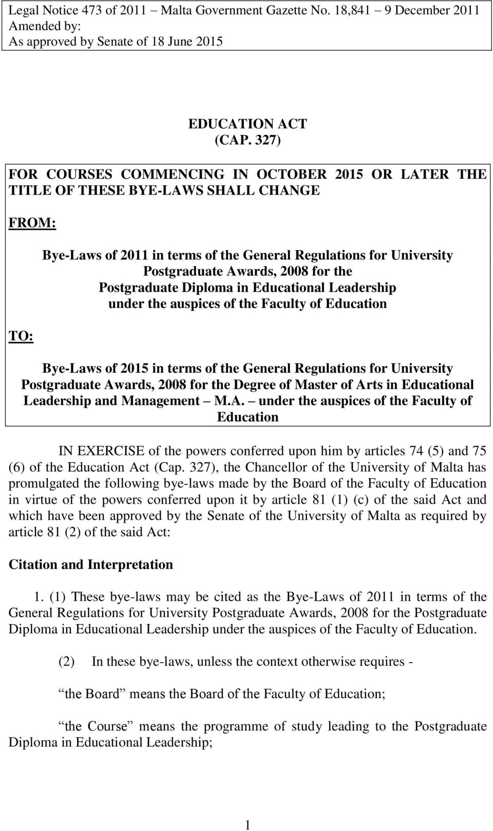 for the Postgraduate Diploma in Educational Leadership under the auspices of the Faculty of Education Bye-Laws of 2015 in terms of the General Regulations for University Postgraduate Awards, 2008 for