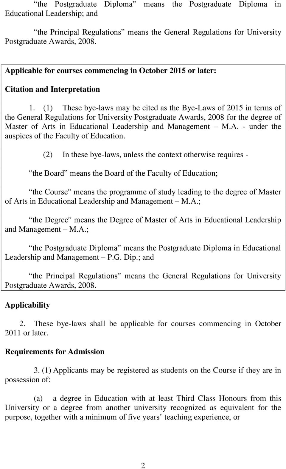 (1) These bye-laws may be cited as the Bye-Laws of 2015 in terms of the General Regulations for University Postgraduate Awards, 2008 for the degree of Master of Arts in Educational Leadership and