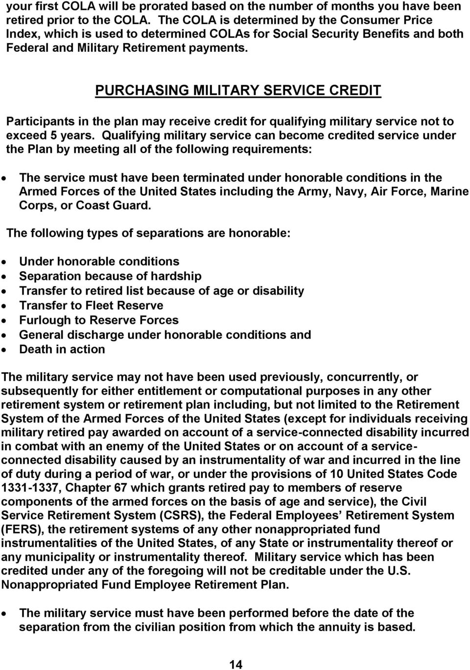PURCHASING MILITARY SERVICE CREDIT Participants in the plan may receive credit for qualifying military service not to exceed 5 years.