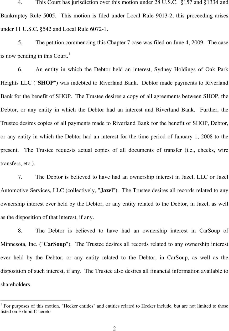 "An entity in which the Debtor held an interest, Sydney Holdings of Oak Park Heights LLC (""SHOP"") was indebted to Riverland Bank. Debtor made payments to Riverland Bank for the benefit of SHOP."