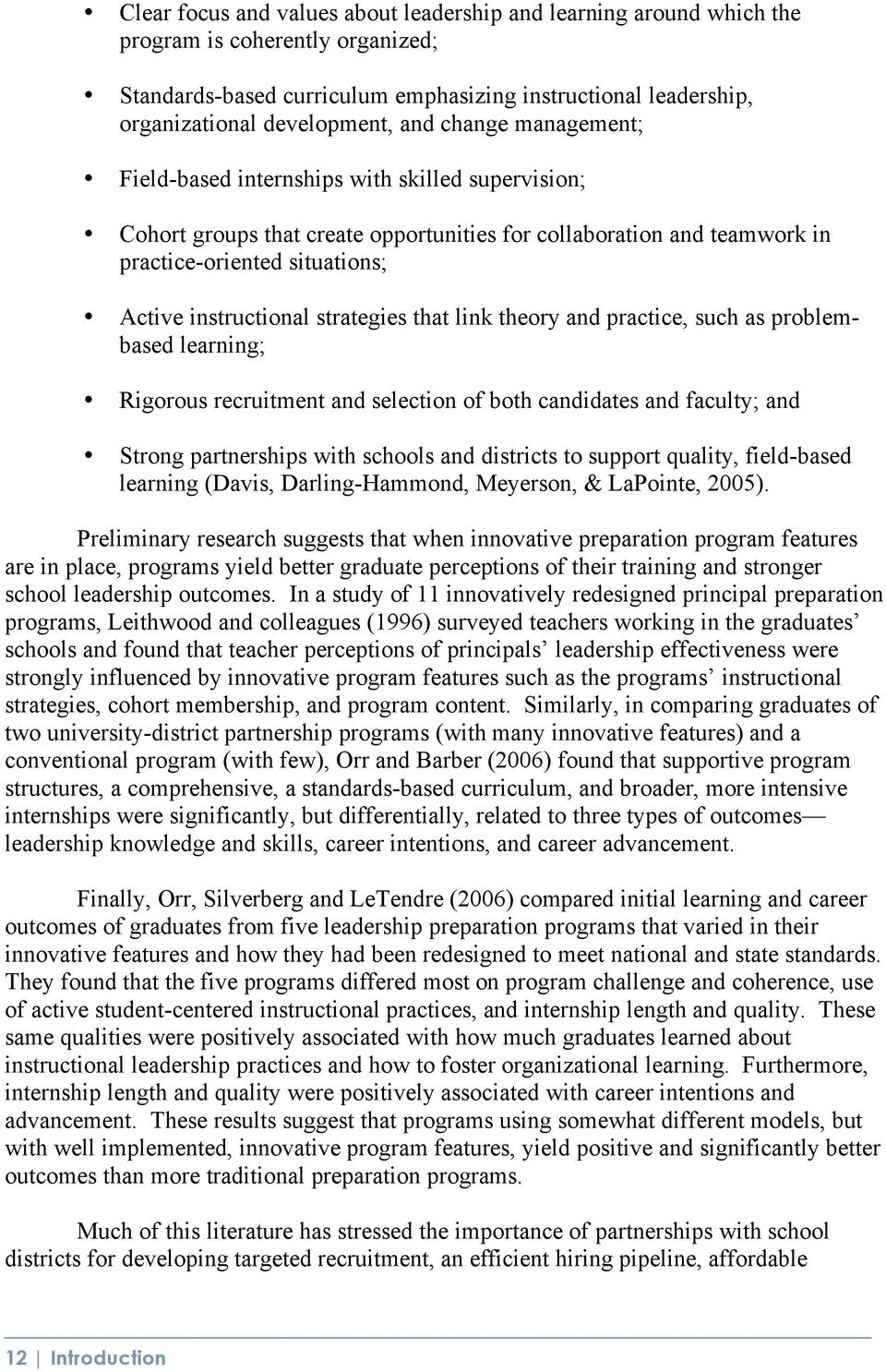 strategies that link theory and practice, such as problembased learning; Rigorous recruitment and selection of both candidates and faculty; and Strong partnerships with schools and districts to
