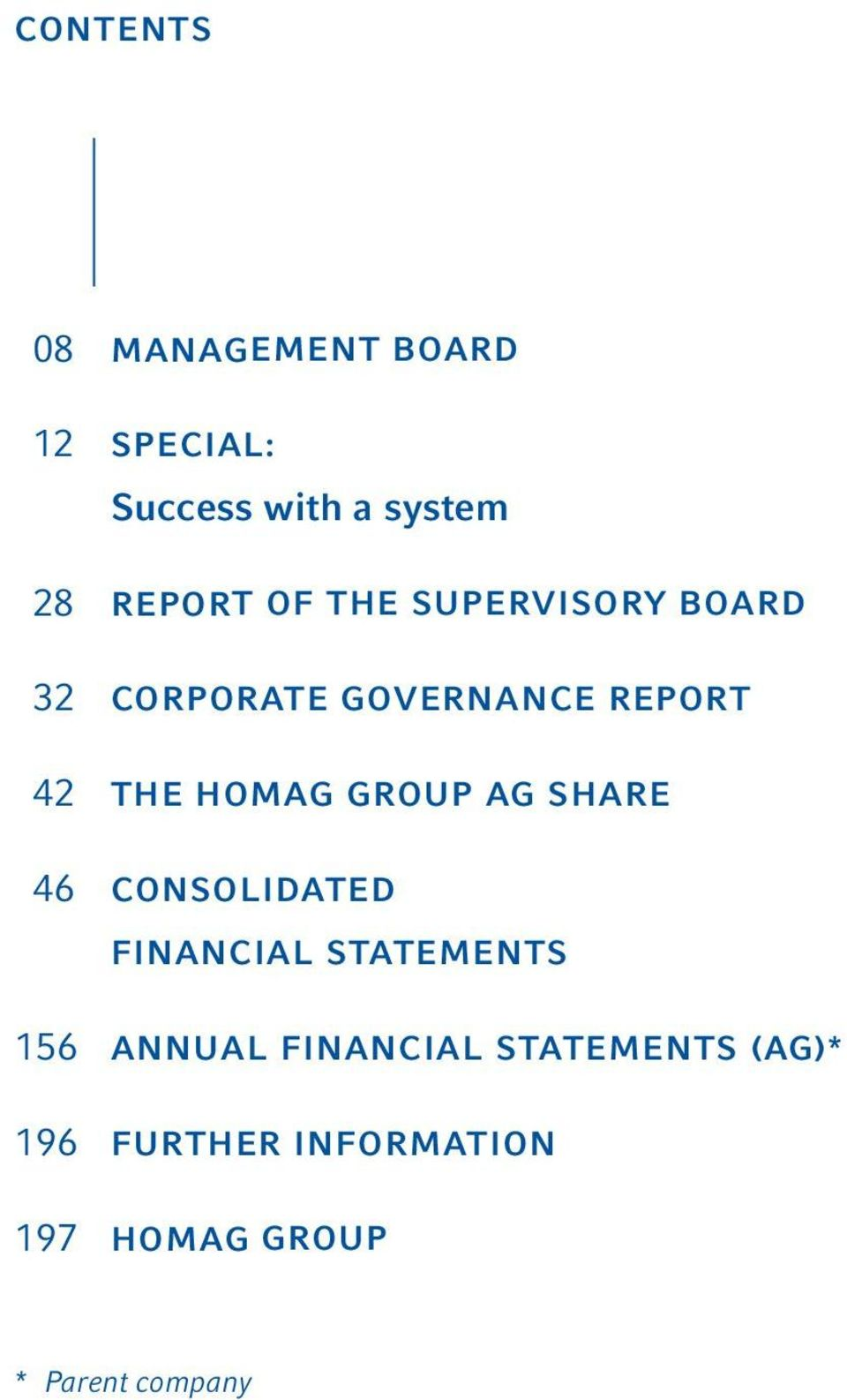 HOMAG GROUP AG SHARE 46 CONSOLIDATED FINANCIAL STATEMENTS 156 ANNUAL