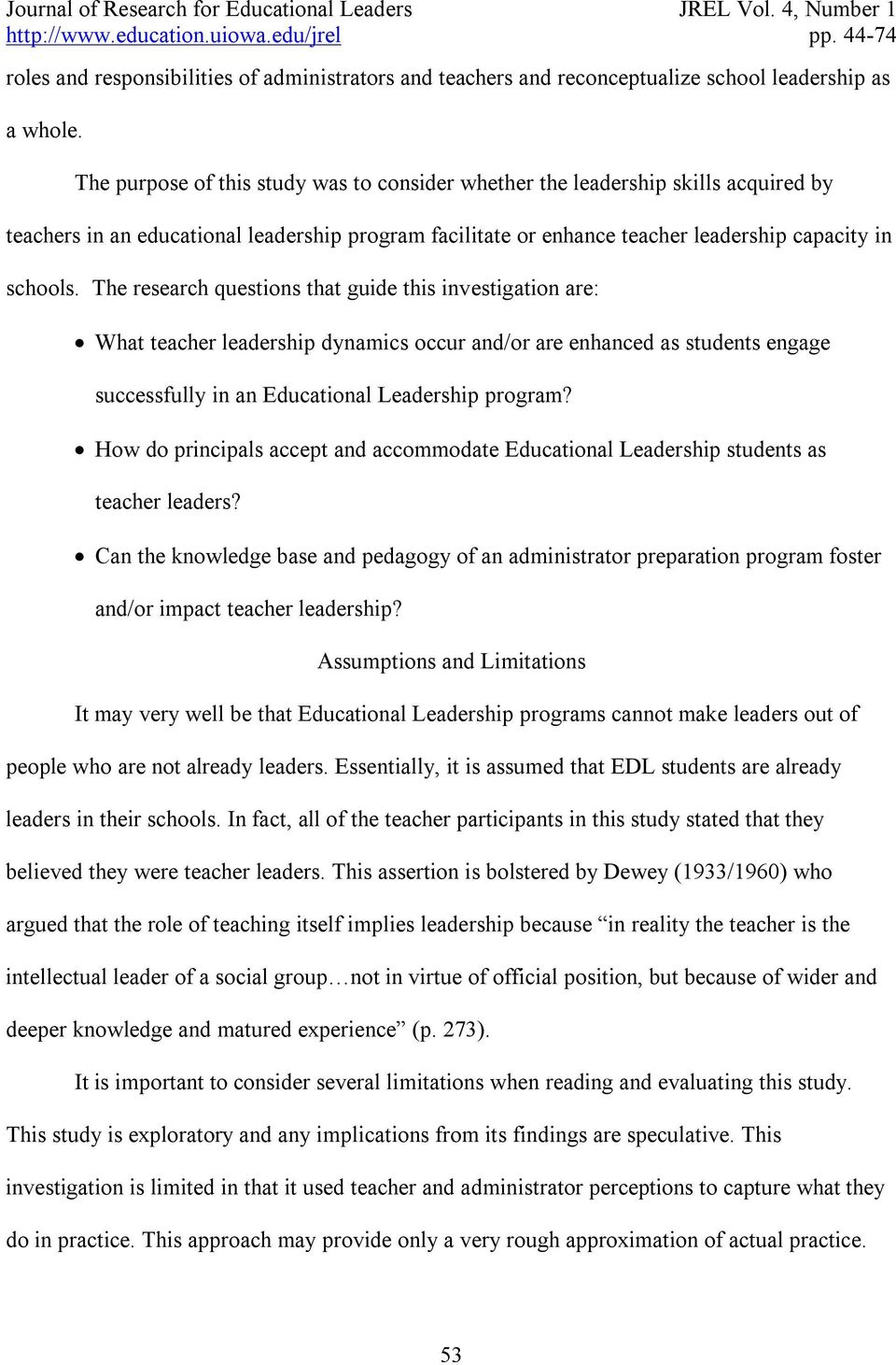 The research questions that guide this investigation are: What teacher leadership dynamics occur and/or are enhanced as students engage successfully in an Educational Leadership program?