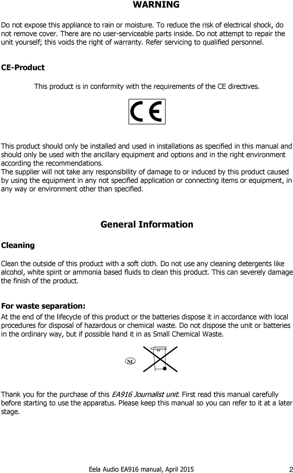 CE-Product This product is in conformity with the requirements of the CE directives.