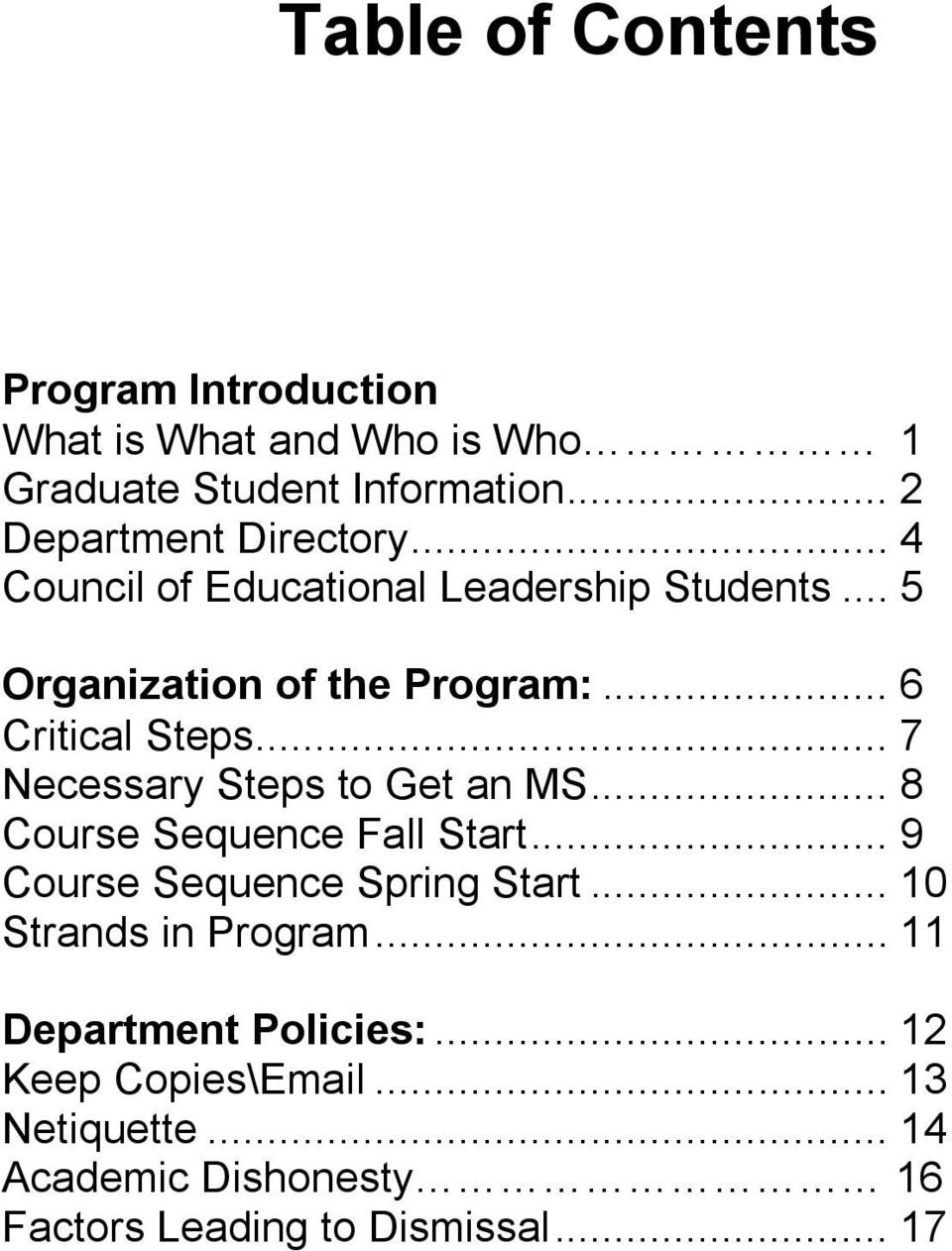 .. 6 Critical Steps... 7 Necessary Steps to Get an MS... 8 Course Sequence Fall Start... 9 Course Sequence Spring Start.
