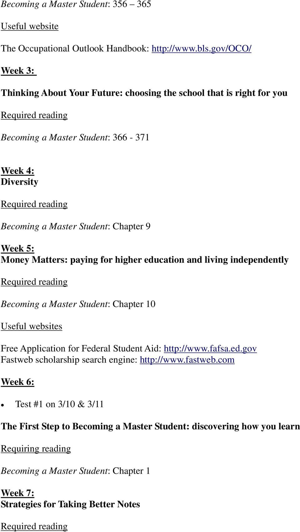 5: Money Matters: paying for higher education and living independently Becoming a Master Student: Chapter 10 Useful websites Free Application for Federal Student Aid: http://www.