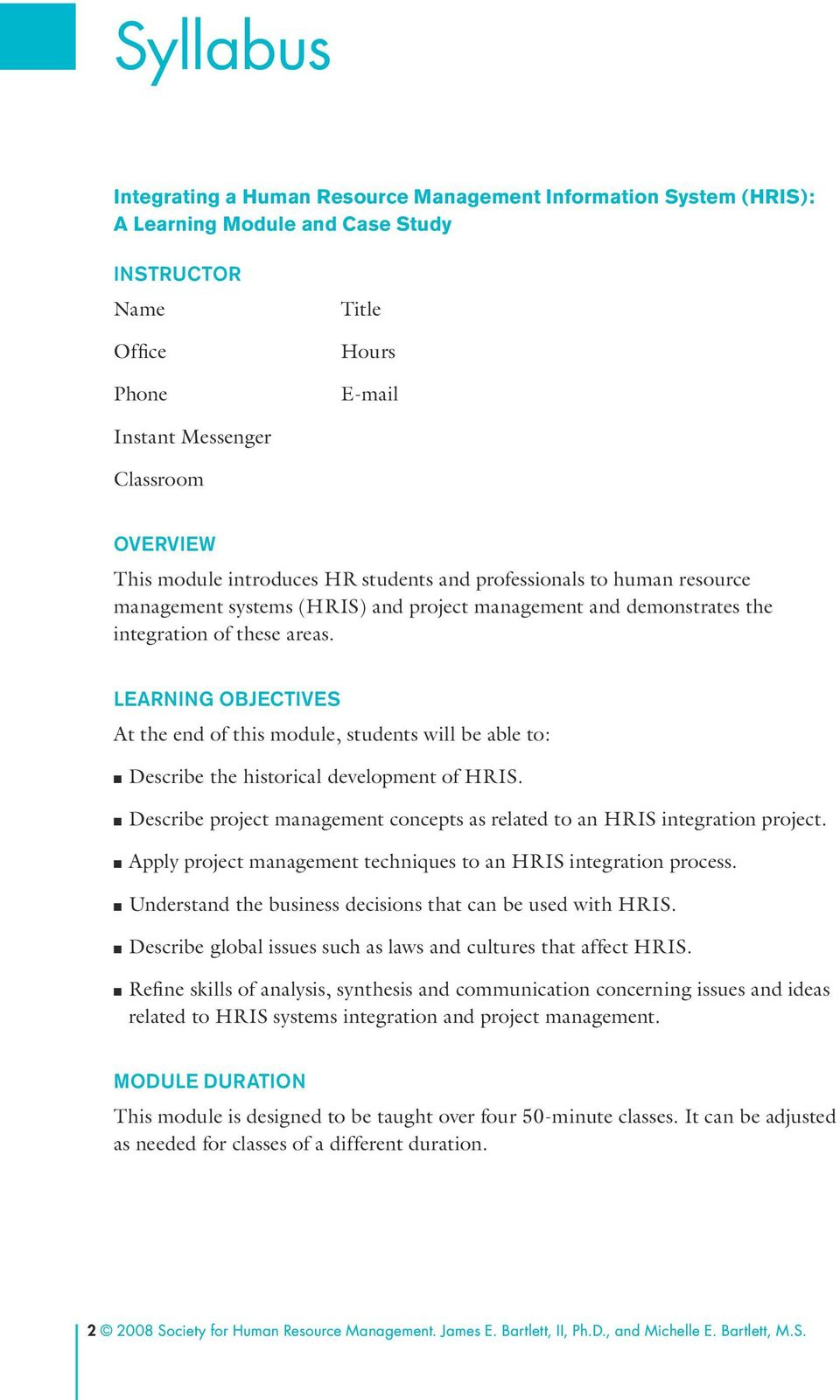 LEARNING OBJECTIVES At the end of this module, students will be able to: nn Describe the historical development of HRIS.