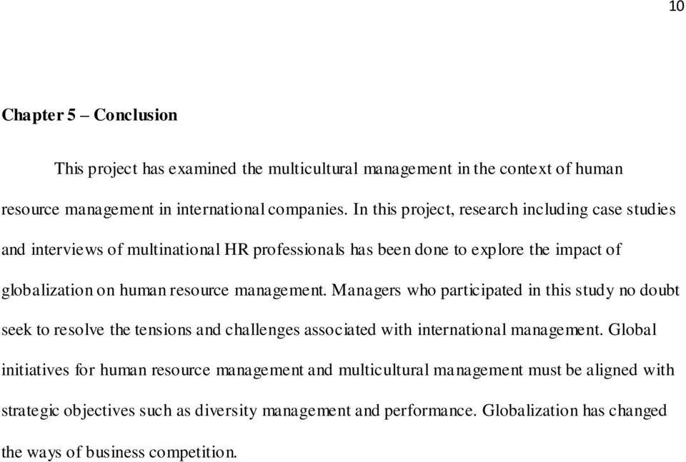 management. Managers who participated in this study no doubt seek to resolve the tensions and challenges associated with international management.