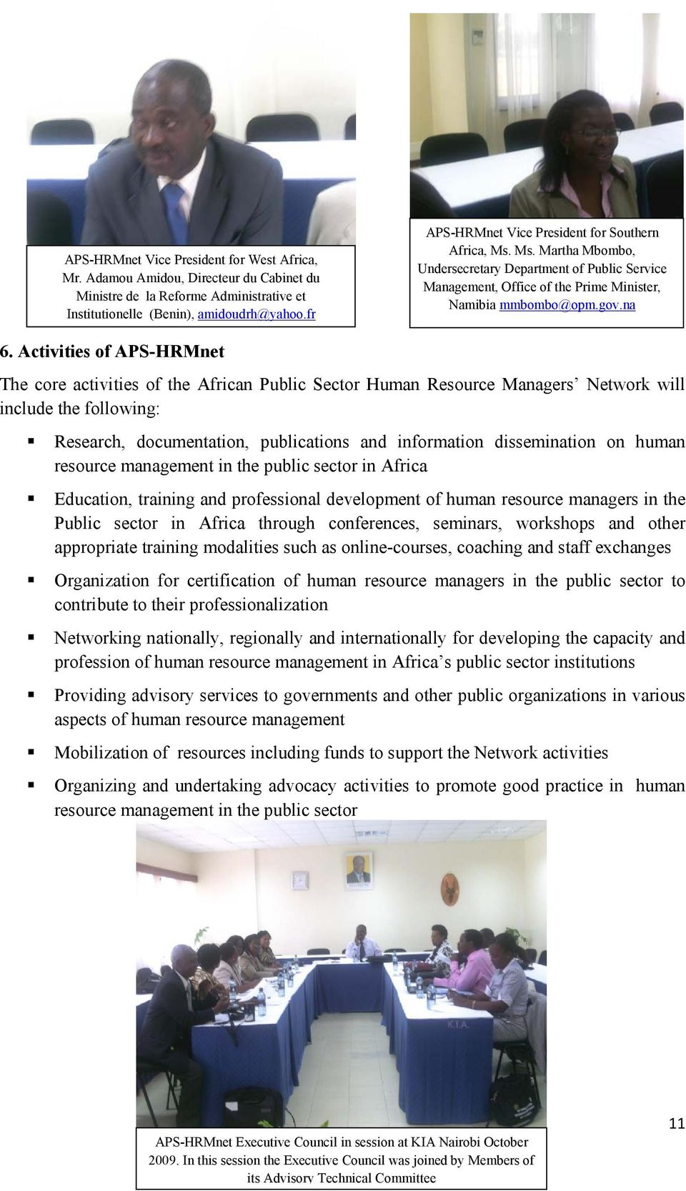 Activities of APS-HRMnet The core activities of the African Public Sector Human Resource Managers Network will include the following: Research, documentation, publications and information