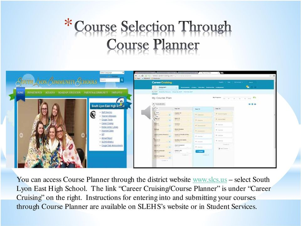 The link Career Cruising/Course Planner is under Career Cruising on the right.