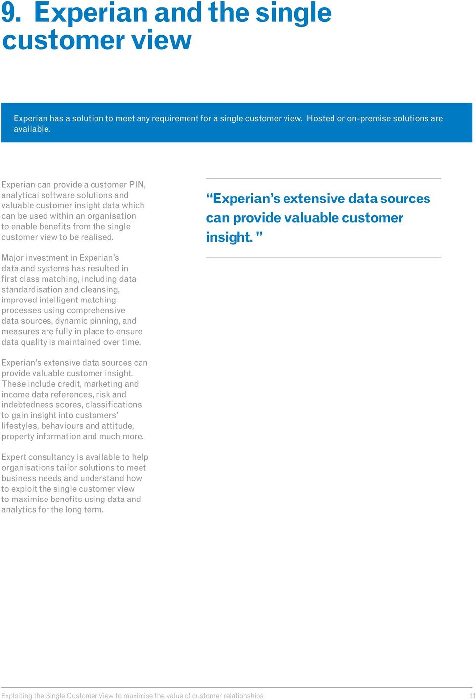 realised. Experian s extensive data sources can provide valuable customer insight.
