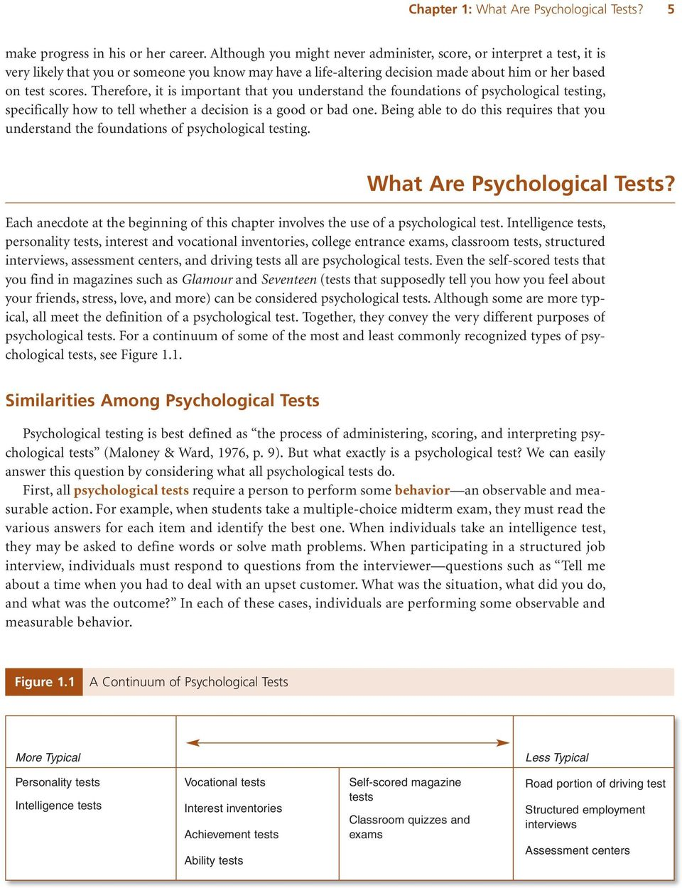 Therefore, it is important that you understand the foundations of psychological testing, specifically how to tell whether a decision is a good or bad one.