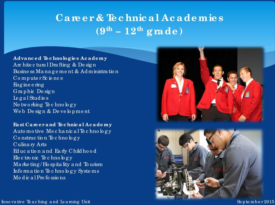 Development East Career and Technical Academy Automotive Mechanical Technology Construction Technology Culinary Arts