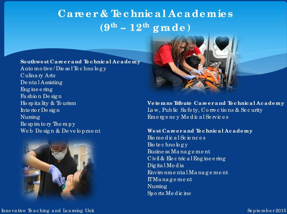 Tribute Career and Technical Academy Law, Public Safety, Corrections & Security Emergency Medical Services West Career and Technical Academy