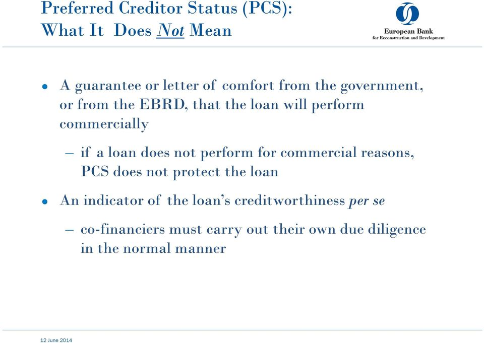 for commercial reasons, PCS does not protect the loan An indicator of the loan s